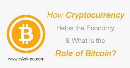 How Cryptocurrency Helps the Economy What is the Role of Bitcoin